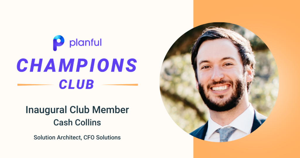 Announcing Cash Collins from CFO Solutions is now an inaugural member of Planful's Champion Club